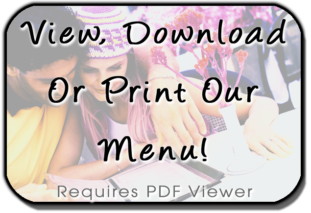 View, print or Download our Menu